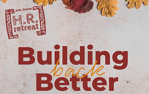 HR Retreat - Building Back Better